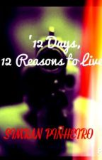 12 Days,12 Reasons To Live by an_authors_dream2014