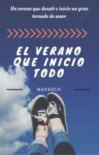 El verano que inició todo by Maradch