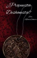 ¿Propuesta deshonesta? by KatnissSakura