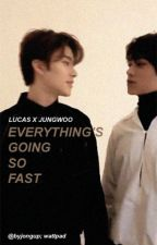 Everything's going so fast🌟{Luwoo} by byjongup