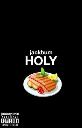 holy // jackbum by jibootyjimin
