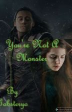 You're Not A Monster (A Loki Love Story) by Purdygirll