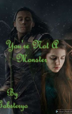 Not A Monster. (Loki love story) by Purdygirll