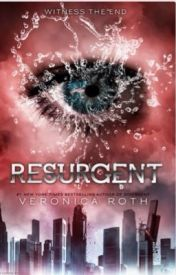 Resurgent: How Allegiant Should Have Ended by Divergent_fan13