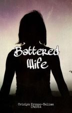 Battered Wife [COMPLETED] by crislyndelima