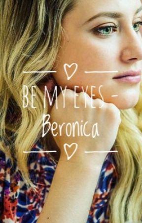 Be My Eyes - Beronica by CamrenVercy