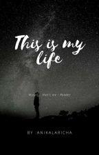 My Life  by anikalaricha