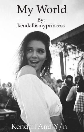 My world|Kendall Jenner Fanfiction by Ashley_larasartorius