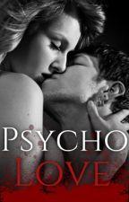 Psycho Love  by anonymousteengirlxo