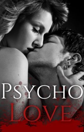 Psycho Love (On Hold) by anonymousteengirlxo