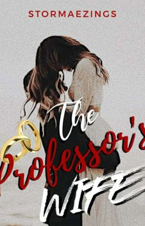 The Professor's Wife (Book 2 Of MPMF) by stormaezings