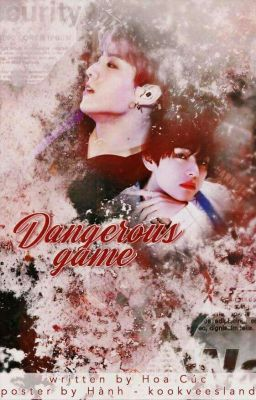 (KookV) Dangerous game [- Text -]