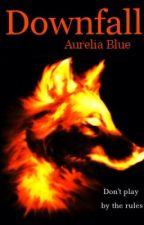 Downfall by Aurelia-Blue