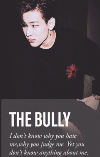 I FELL INLOVE WITH MY BULLY ( GOT7 BamBam)