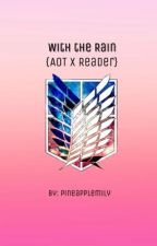 With the Rain 2.0 {AoT x Reader} by Pineapplemily