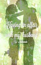 Having an affair with my husband by Sukorian