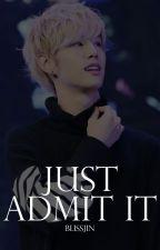 Just Admit it [m.t] ON HOLD by BLISSJIN