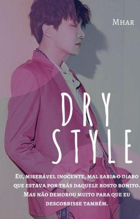 DRY STYLE by shxxlu