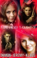 A Life I never thought of ( A TVD fic) (On Hold) by xRebelSoulx