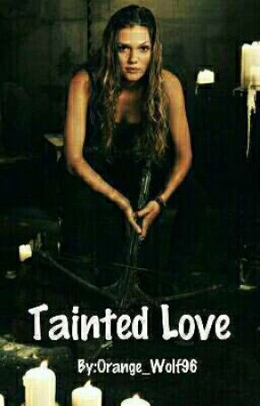 Tainted Love (1) (COMING SOON) by Orange_Wolf96