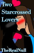 Two Starcrossed Lovers by TheRealNull