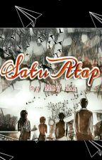 Satu Atap [Complete] by meisya654