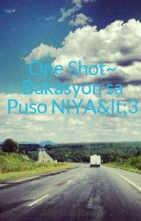 One Shot~ Bakasyon sa Puso NIYA<3 by AllysaIbatuan