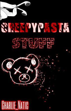 Creepypasta Stuff by Charlie_Natic