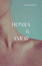 Honra e Amor by primeirowhite