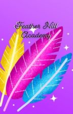 Feather Hill Academy  by Louis_T_love