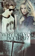 Why did you do that ? HS / 13+ by MyCatherine