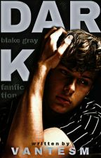 ᴅᴀʀᴋ ↻ blake gray by pxrfeishawn