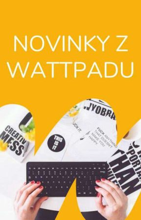 Novinky z Wattpadu by AmbassadorsCZSK