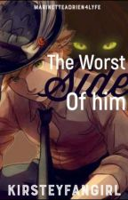 The Worst Side Of Him by KirsteyFangirl