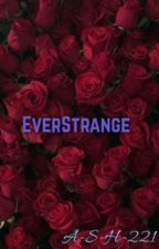 EverStrange  by A-S-H-221