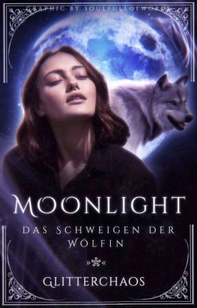 Moonlight - Das Schweigen der Wölfin   #Pessi - Award2019 by Glitterchaos
