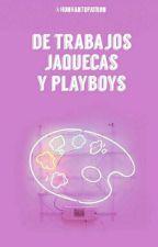 De trabajos, jaquecas y playboys || HunHan by HunHanTuPatron