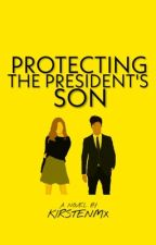 Protecting the President's Son by KirstenMx