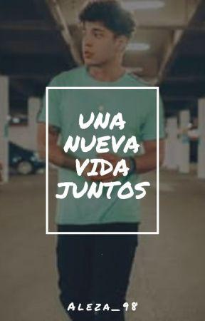 Una Nueva Vida...Juntos (3T#ATLEM) by Unicornio_Magico34