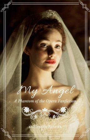 My Angel Phantom Of The Opera Fanfiction Chapter Three Wattpad