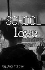School Love (2.sezona Kiss me) by _bitchtease