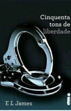 Cinquenta tons de liberdade by marieelisa15