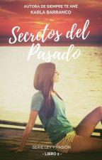 Serie Ley y Pasión secretos del pasado Libro 2 © #CarrotAwards2016 by KarlaBarranco