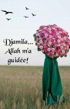 Djamila, Allah m'a guidée! by Halima-Muslima