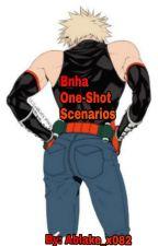 Bnha! One-Shot Scenarios~! by Ablake_x082