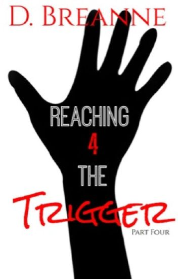 Reaching For The Trigger 4