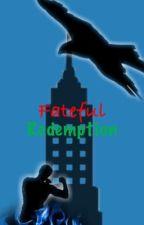 Fateful III - Redemption by SuperScripts