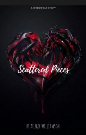 Scattered Pieces by awilliamson20