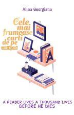 Cele mai frumoase cărți de pe wattpad ❤ by Alina_Georgiana5