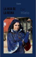 La Hija de La Reina Del Hielo (Sofia Carson & Tu) by sammysam96